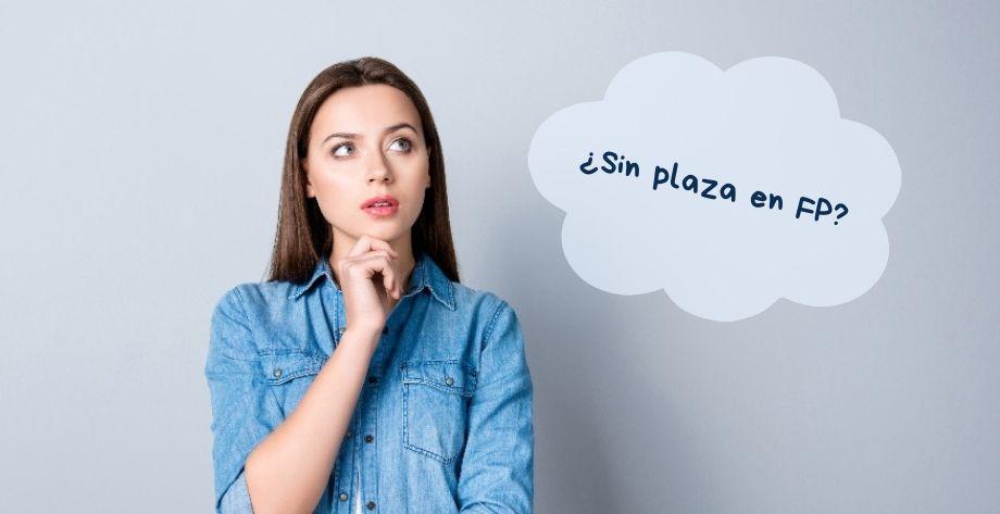 Qué hacer si te has quedado sin plaza en FP en Andalucía
